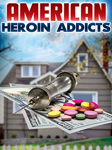 Watch American Heroin Addicts (2016) Online