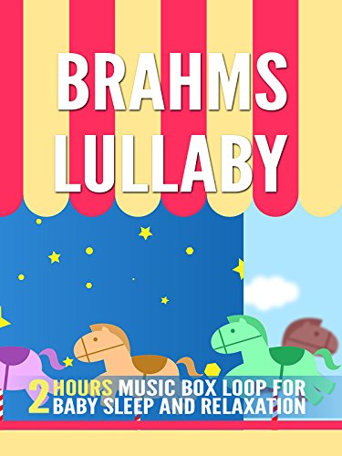 Watch Brahms Lullaby: 2 Hours Music Box Loop for Baby Sleep and Relaxation (2017) Online
