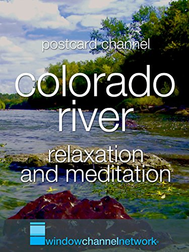 Watch Colorado River Relaxation (2016) Online
