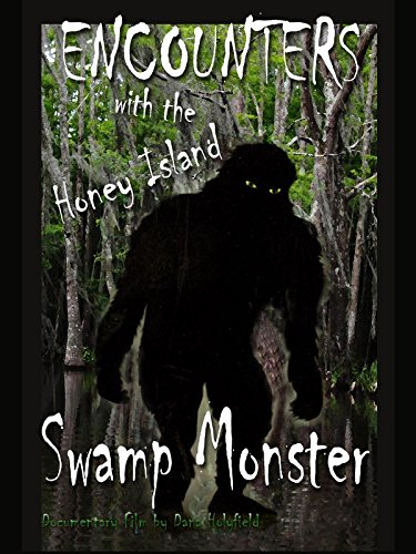 Watch Encounters with the Honey Island Swamp Monster (2017) Online