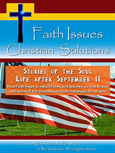 Watch Faith Issues Christian Solutions Stories of the Soul Life After September 11 (2017) Online