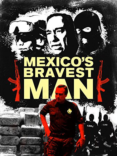 Watch Mexico's Bravest Man (2016) Online