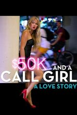 $50K and a Call Girl: A Love Story (2014)