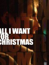 ALL I WANT FOR CHRISTMAS (2012)