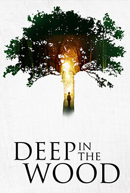 Deep In The Wood (2015)