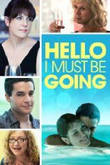 Hello, I Must Be Going (2013)