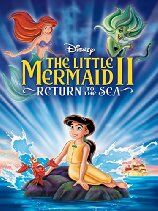 Little Mermaid II:  Return to The Sea (2000)