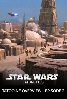 Star Wars: Featurettes - Tatooine Overview Ep 2 (2000)
