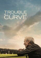 Trouble with the Curve (2013)