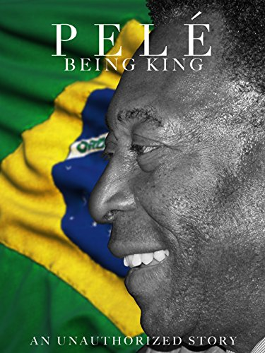 Pele' Being King (2016) - Amazon Prime Instant Video