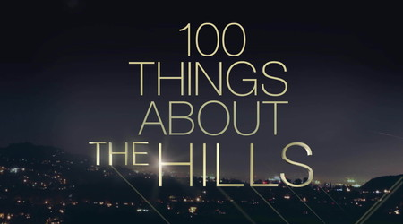 Watch 100 Things About The Hills Season 1 Episode 1 Online
