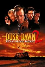 From Dusk Till Dawn 2: Texas Blood Money (2000)