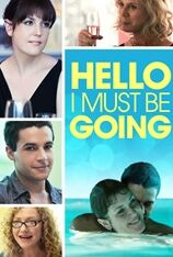 Hello, I Must Be Going (2014)