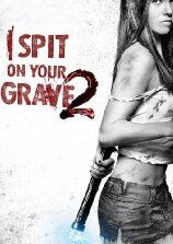 I Spit On Your Grave 2: Unrated Version (2013)