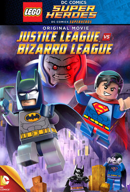 Lego DC Comics Super Heroes: Justice League vs Bizarro League (2015)