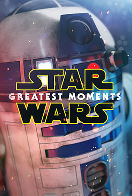 Star Wars: Greatest Moments (2016)