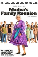 Tyler Perry's Madea's Family Reunion (2006)