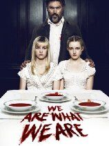 We Are What We Are (2014)