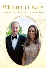 William & Kate: A First Anniversary Celebration (2012)