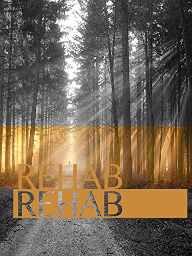 Watch Rehab (2017) Online