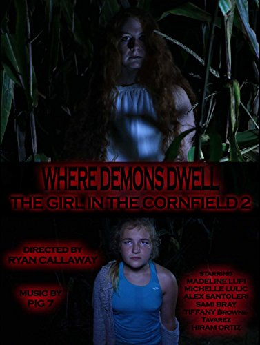Watch Where Demons Dwell: The Girl in the Cornfield 2 (2017) Online